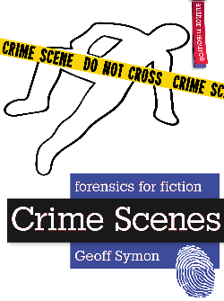 Crime Scenes (Forensics for Fiction) by Geoff Symon